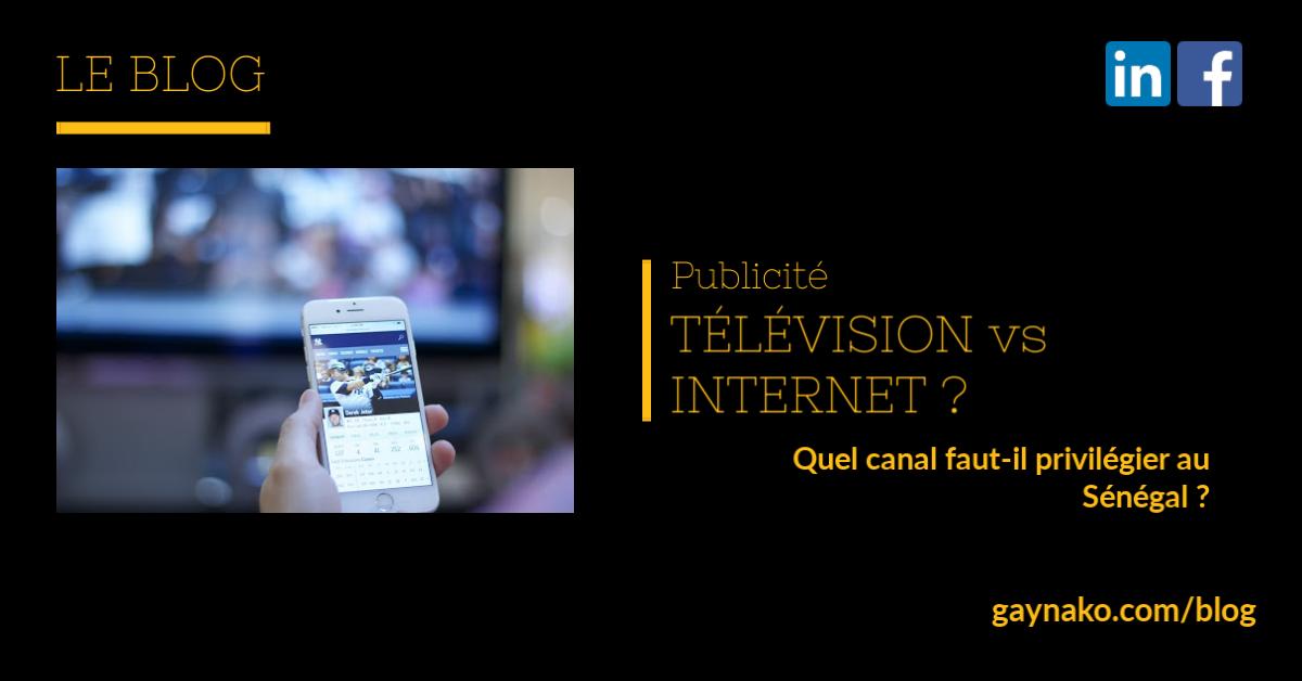 Télévision ou Internet ? Quel canal publicitaire faut-il privilégier au Sénégal ?