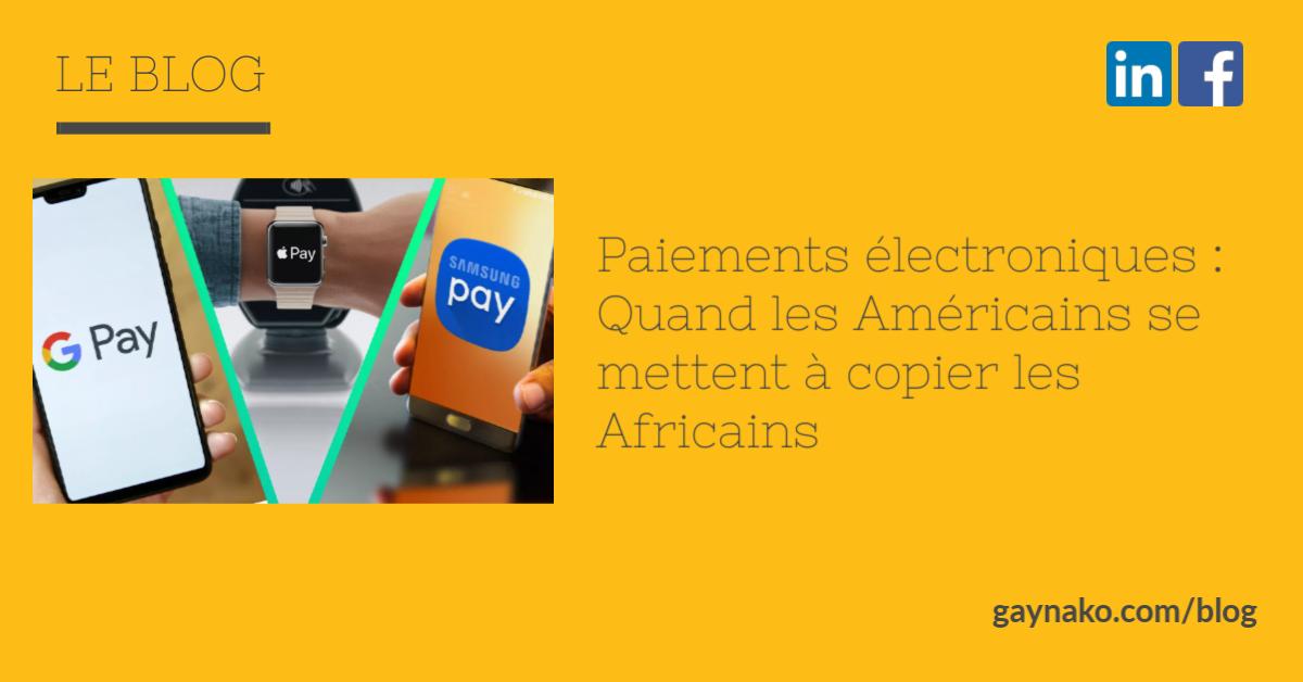 Paiements électroniques : Quand les Américains se mettent à copier les Africains