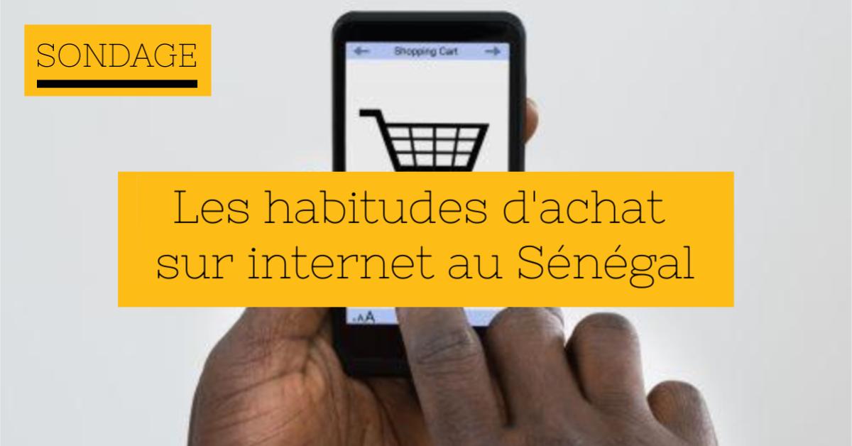 SONDAGE : Les habitudes d'achat sur internet au Sénégal