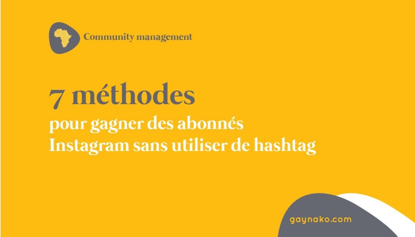 7 méthodes pour gagner des abonnés Instagram sans utiliser de hashtag