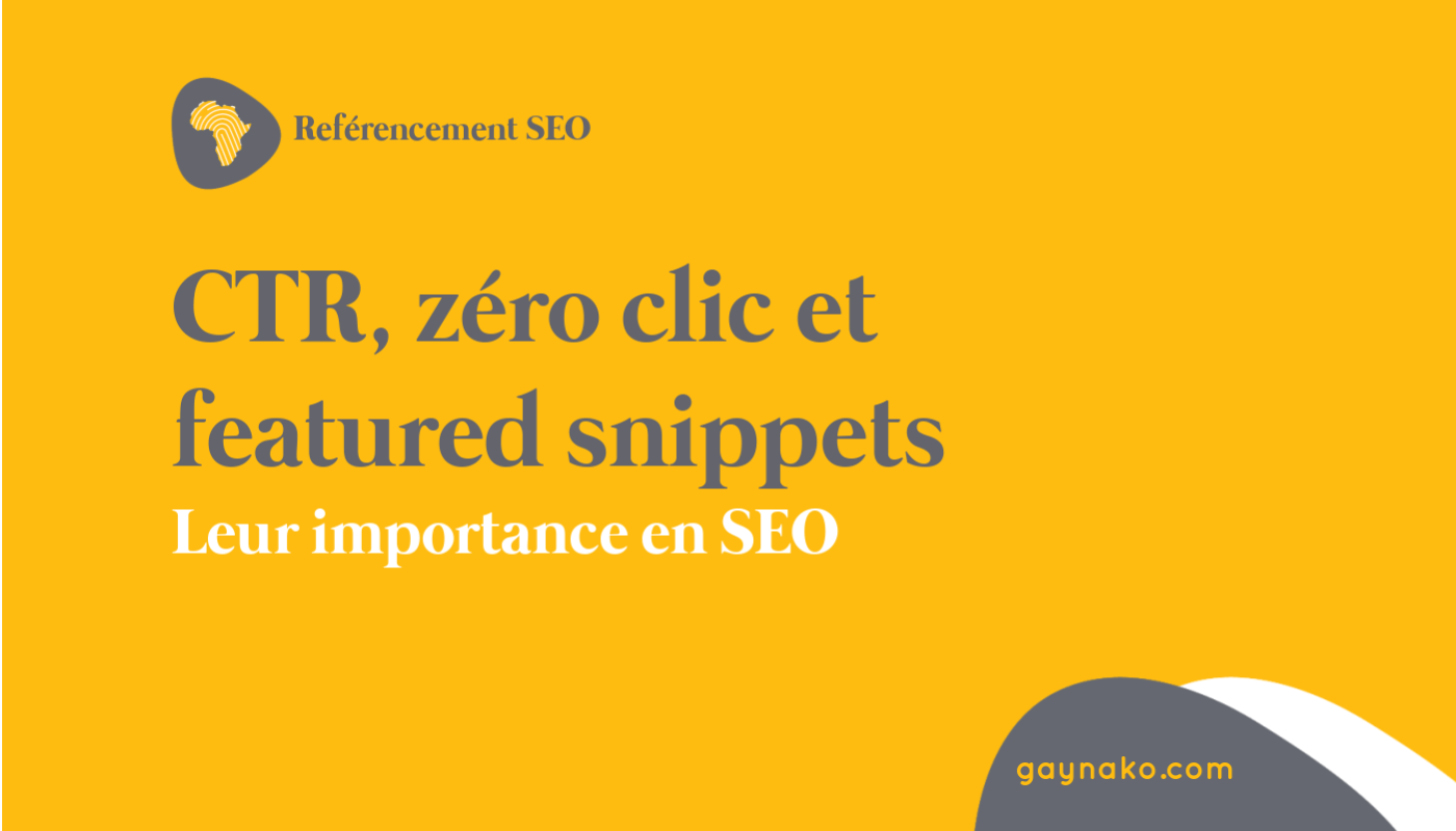 CTR, zéro clic et featured snippets : Leur importance en SEO