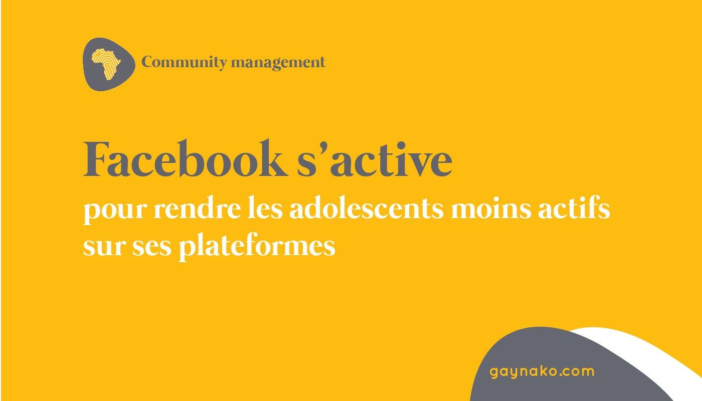 Facebook s'active pour rendre les adolescents moins actifs sur ses plateformes