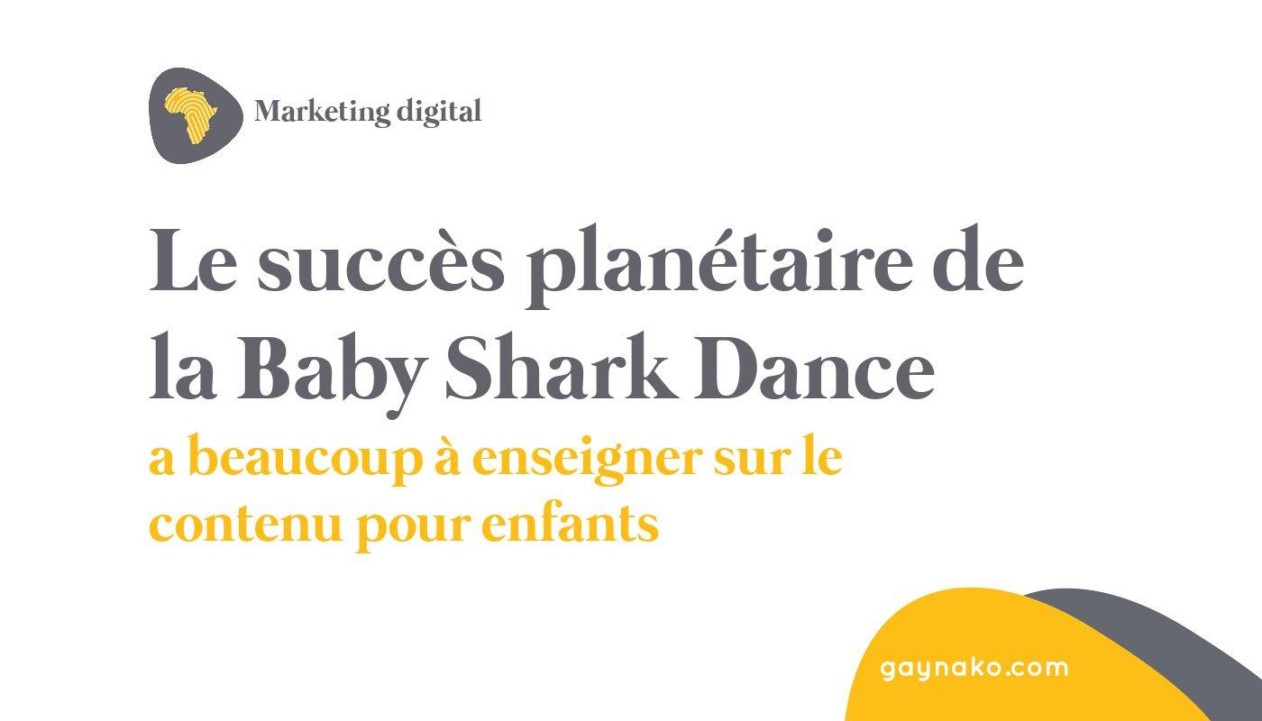 Le succès planétaire de la Baby Shark Dance a beaucoup à enseigner sur le contenu pour enfants