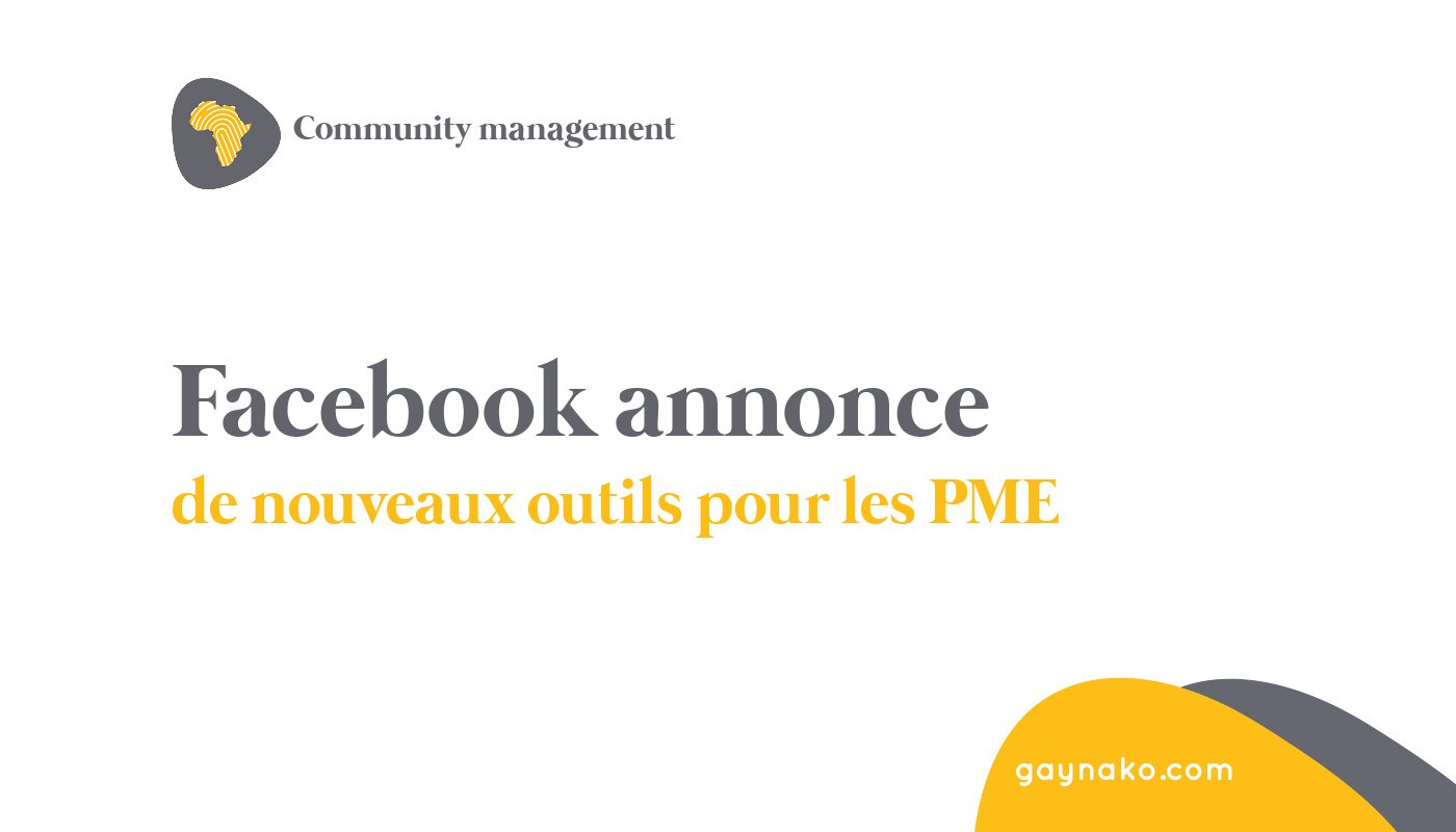 Facebook annonce de nouveaux outils pour les PME