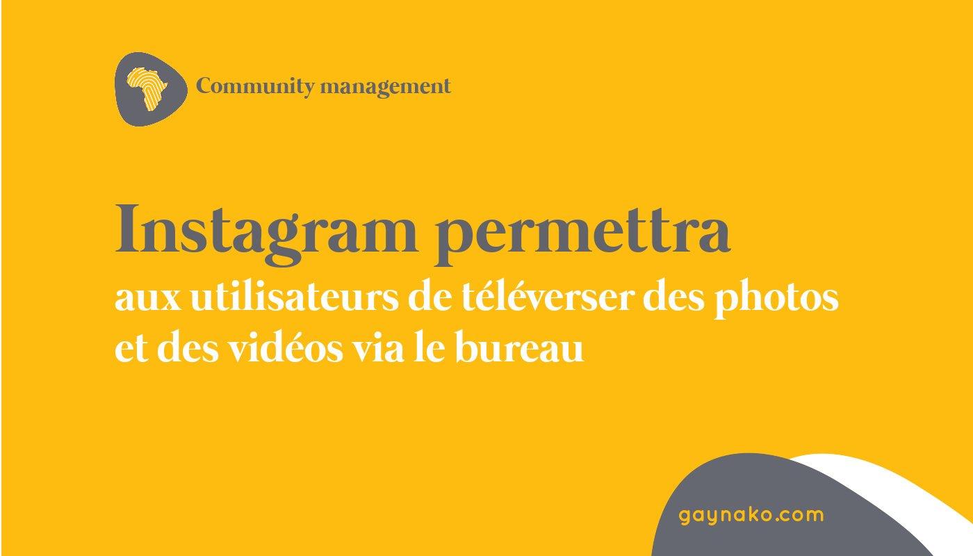 Instagram permettra aux utilisateurs de téléverser des photos et des vidéos via le bureau