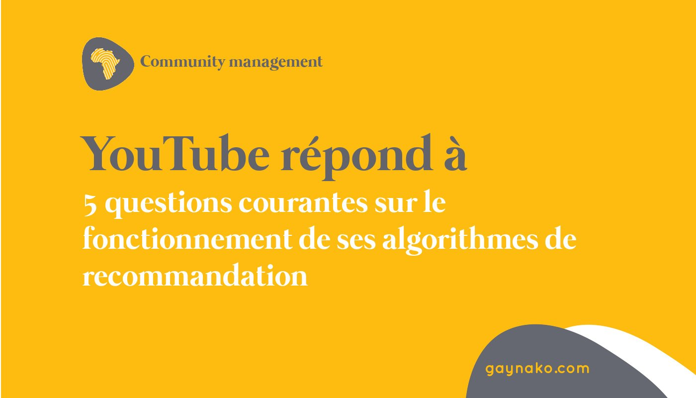 YouTube répond à 5 questions courantes sur le fonctionnement de ses algorithmes de recommandation